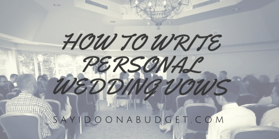Writing personal wedding vows my budget life how to write personal wedding vows junglespirit