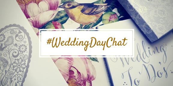 #WeddingDayChat