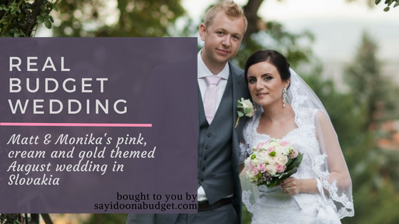 Matt & Monika's Real Budget Wedding Feature. Matt & Monika got married in Slovakia in August 2015 for just 12k all in.