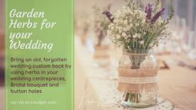 Garden Herbs for your Wedding