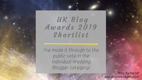 I'm in the shortlist for the Individual Wedding Blogger Category of the UK Blog Awards 2019