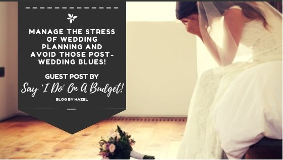 Manage the stress of wedding planning and avoid the post wedding blues - a guest post for polly may