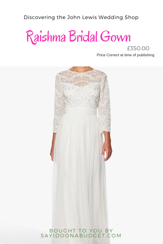 Discovering the John Lewis Wedding Shop Raishma Bridal Gown